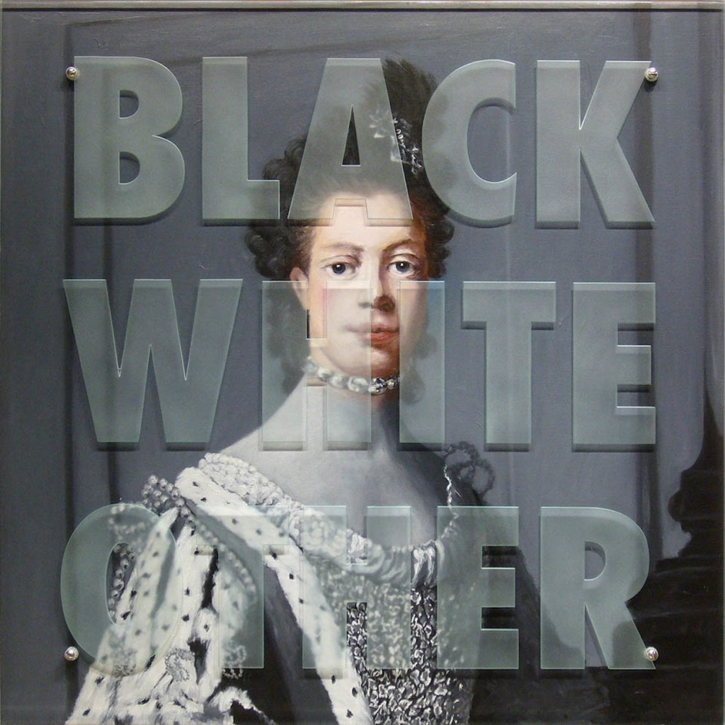 "Charlotte's Charlotte (BLACK WHITE OTHER), 2009 36 "" x 36"" (91.4cm x91.4cm), oil on wood, sandblasted glass, bolts, after Sir Allan Ramsay, Coronation Portrait of Queen Charlotte, 1762, Mint Museum of Art, Charlotte, NC Text: BLACK WHITE OTHER This work is one of a series commissioned by the Mint Museum in Charlotte, NC."