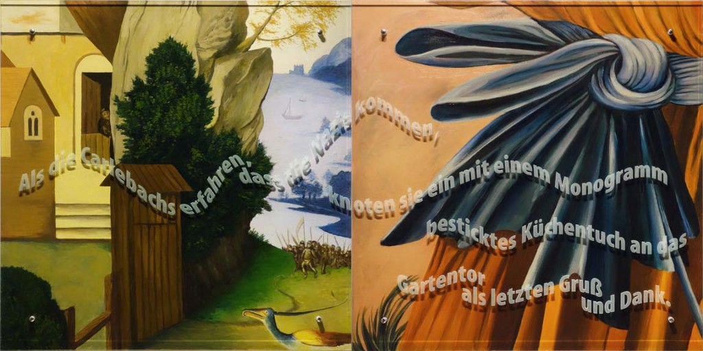 Ken Aptekar, Carlebach Küchentuch #3, 2015, oil/linen mounted on wood, sandblasted glass, bolts, 100cm x 200cm, (diptych) English translation: When the Carlebachs find out the Nazis are coming to pick them up, they tie a monogrammed kitchen towel to the garden gate, a final thank you and farewell.