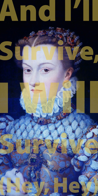 "I WILL SURVIVE, 60"" x 30"" (152.5cm x 76cm) diptych, after Jean Clouet, Elisabeth d'Autriche, 1570, Paris, Louvre; TEXT: ""I Will Survive,"" Freddie Perren, Dino Fekaris, 1978, from Gloria Gaynor album, ""Love Tracks"""