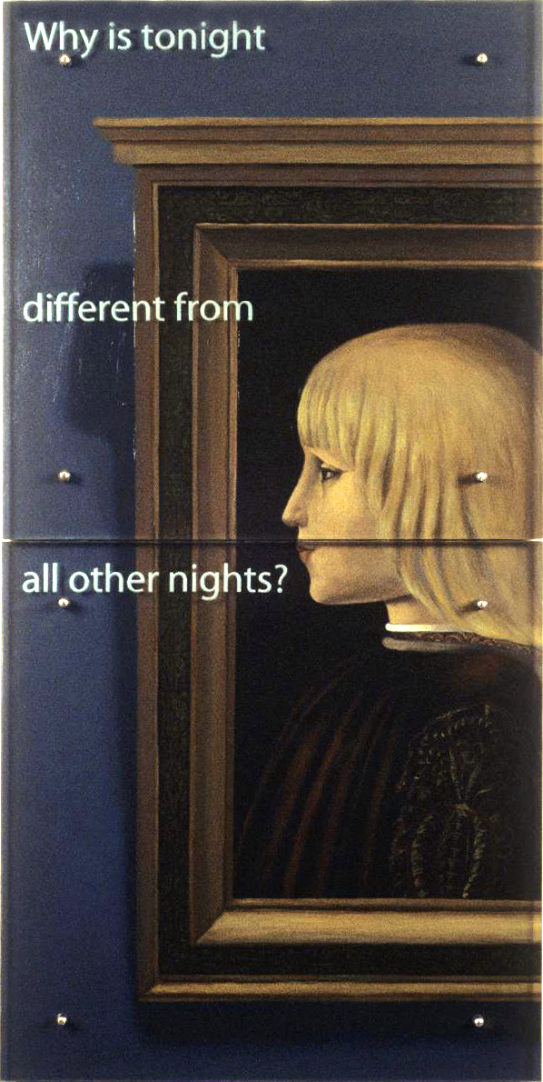 "Four Questions #1: Why is tonight different...? 60"" x 30"" (153cm x76.5cm) diptych, oil/wood, sandblasted glass, bolts TEXT IN GLASS: Why is tonight different from all other nights? After Piero Della Francesca, Portrait of Guidobaldo Montefeltro (?), c. 1483, Thyssen-Bornemisza Museum, Madrid"