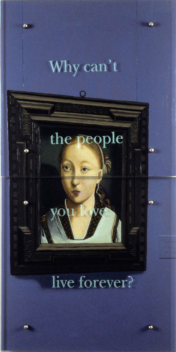 "Why can't the people... 48"" x 24"" (122cm x 61cm) diptych, oil/wood, sandblasted glass, bolts TEXT IN GLASS: Why can't the people you love live forever? After Juan de Flandes, Portrait of an Infanta (Catherine of Aragon?), c. 1496, Thyssen-Bornemisza Museum"