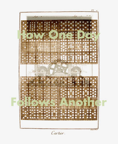 "A Shorter Encyclopedia: How One Day..., 22-1/2"" x 30"", digital print on Somerset Velvet, Edition of 20 TEXT: How One Day Follows Another"
