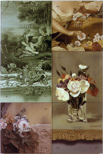 "Some for Me, Some for You, 60"" x 90"" (153cm x 229.5cm) six panels, oil/wood, sandblasted glass, bolts After (clockwise, from upper left) Francois Boucher, ""La Chasse à l'oiseau et L'Horticulture"" (Bird Hunting and Horticulture), Ornamental Panel Painting, c. 1751-1755 Jean-Marc Nattier, Madame Henriette en Flore"" (Madame Henriette in Flowers), 1742 Edouard Manet, Still Life, c. 1882 Jean-Marc Nattier, Portrait of Manon Balletti, 1757 TEXT: some for me, some for you"