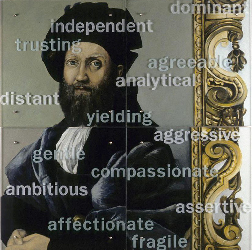 "Dominant, etc., 60"" x60"" (153cm x 153cm) Four panels, oil on wood, sandblasted glass, bolts After Raphael, Portrait of Baldassare Castiglione, c. 1514-15 The sandblasting of some of the words is on the front surface of the glass; the rest (those words that appear slightly darker) is on the inside surface."