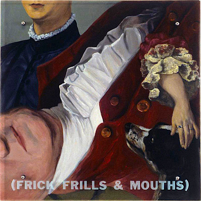 "(Frick Frills & Mouths), 30"" x 30"" (76.5cm x 76.5cm), oil on wood, sandblasted glass, bolts After (all from the Frick Collection, New York): William Hogarth, Miss Mary Edwards, 1742 Gilbert Stuart, George Washington, 1795-96 Agnolo Bronzino, Lodovico Capponi, 1550-1555"