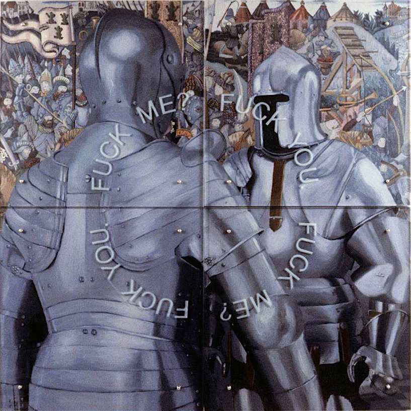 "Fuck Me Fuck You, 60"" X 60"" (153cm x 153cm), four panels, oil on wood, sandblasted glass, bolts Two suits of armor from the 15-16th century confront each other at close range, with excerpts from two French Burgundian tapestries in the background."