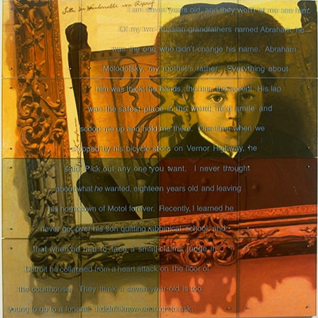 "I am seven years old, 120"" x 120"" (306cm x 306cm), sixteen panels, oil on wood, sandblasted glass, bolts After Isadore Kauffman, Portrait of a young boy, late 19th c. TEXT: I am seven years old and they won't let me see him. Of my two Russian grandfathers named Abraham, he was the one who didn't change his name. Abraham Molodofsky, my mother's father. Everything about him was thick: his hands, the hair, the accent. His lap was the safest place in the world; he'd smile and scoop me up and hold me there. One time when we stopped by his bicycle store on Vernor Highway, he said, Pick out any one you want. I never thought about what he wanted, eighteen years old and leaving his hometown of Motol forever. Recently, I learned he never got over his son quitting rabbinical school and when he had to face a small claims judge in Detroit, he collapsed from a heart attack on the floor of the courthouse. They think a seven-year-old is too young to go to a funeral. I didn't know enough to ask."