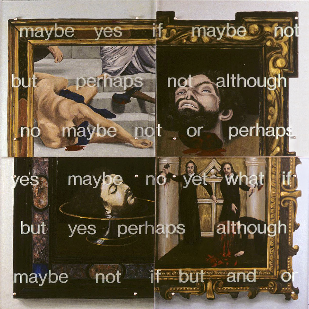 "maybe yes if maybe not, 60"" x 60"" (153cm x 153cm), four panels, oil on wood, sandblasted glass, bolts"